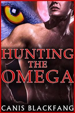 Hunting the Omega by Canis Blackfang