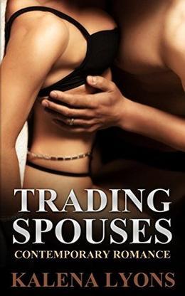 Trading Spouses by Kalena Lyons