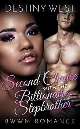 Second Chance with the Billionaire Stepbrother by Destiny West