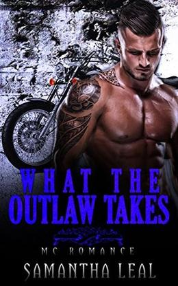 What the Outlaw Takes by Samantha Leal