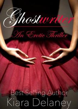 Ghostwriter: An Erotic Thriller by Kiara Delaney
