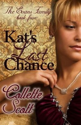 Kat's Last Chance by Collette Scott