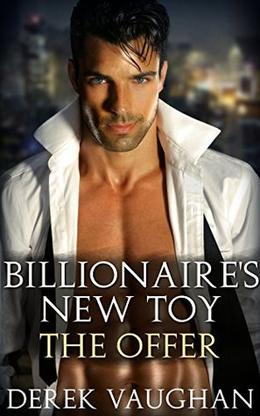 The Billionaire's New Toy - Book 2: The Offer by Derek Vaughan