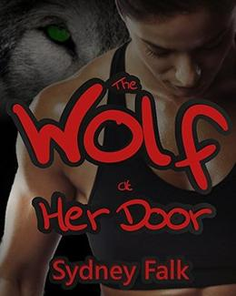 The Wolf At Her Door by Sydney Falk
