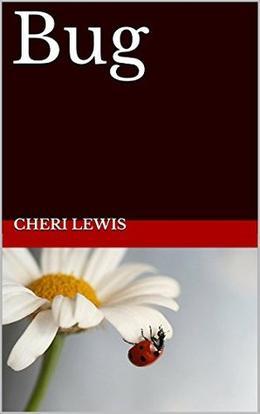 Bug by Cheri Lewis