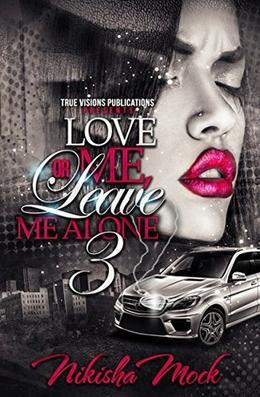 Love Me or Leave Me Alone 3 by Nikisha Mock, Jackie Chanel