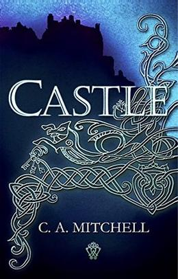 Castle by C.A. Mitchell