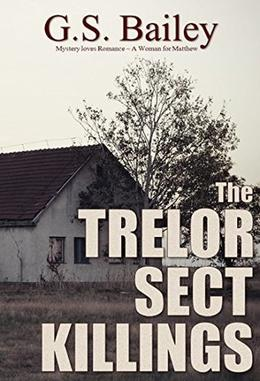 The Trelor Sect Killings: A Woman for Matthew by G.S. Bailey