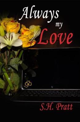 Always My Love by S.H. Pratt
