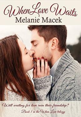 When Love Waits by Melanie Macek