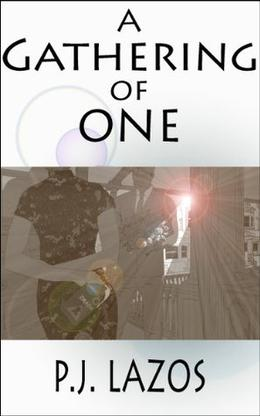 A Gathering of One by P. J. Lazos, Gaspare Perrello, Robert J. Puzauskie