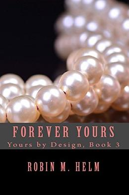 Forever Yours by Robin Helm