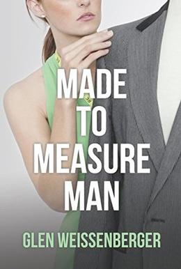Made to Measure Man by Glen Weissenberger