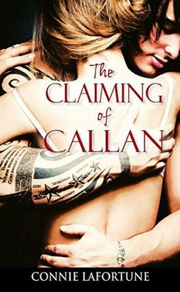 The Claiming of Callan by Connie Lafortune