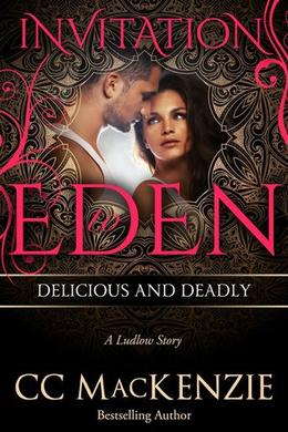 Delicious and Deadly: Invitation to Eden by C.C. MacKenzie