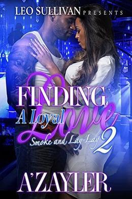 Finding A Loyal Love 2 by A'Zayler
