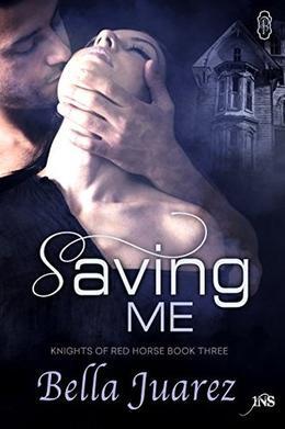 Saving Me by Bella Juarez