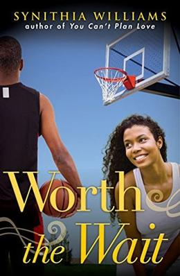 Worth the Wait by Synithia Williams