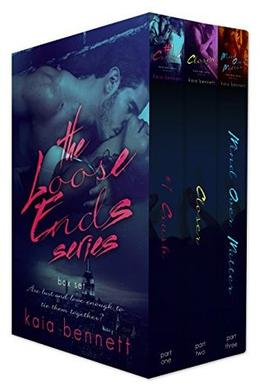 Loose Ends Series Box Set by Kaia Bennett