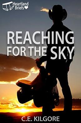 Reaching for the Sky (Heartland Briefs) by C.E. Kilgore