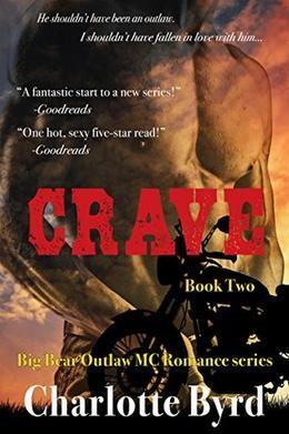 Crave: Big Bear Outlaw MC Romance Book 2 by Charlotte Byrd