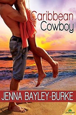 Caribbean Cowboy (Under the Caribbean Sun) by Jenna Bayley-Burke