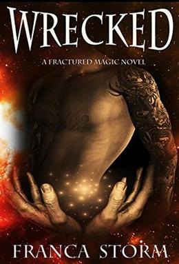 WRECKED: A Warlock Romance  (Fractured Magic) by Franca Storm