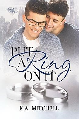 Put a Ring on It by K.A. Mitchell