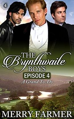 The Brynthwaite Boys - Episode Four: A Grand To-Do by Merry Farmer