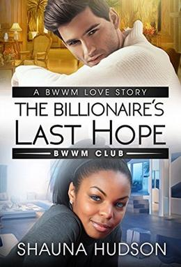 The Billionaire's Last Hope by Shauna Hudson