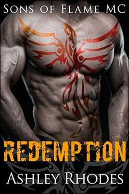 Sons of Flame MC - Redemption by Ashley Rhodes