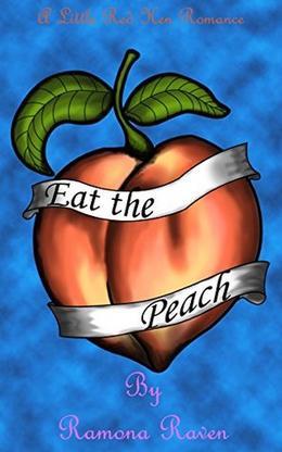 Eat the Peach by Ramona Raven