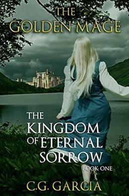 The Kingdom of Eternal Sorrow by C.G. Garcia