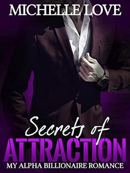 Secrets of Attraction by Michelle Love