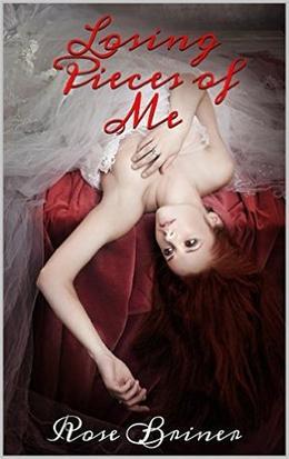 Losing Pieces of Me by Rose Briner