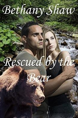Rescued by the Bear by Bethany Shaw