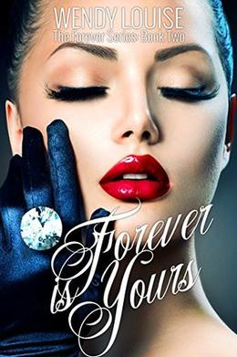Forever is Yours by Wendy Louise