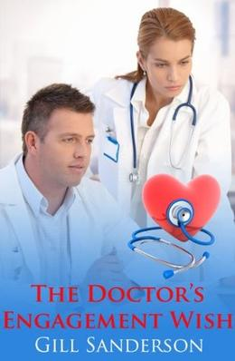 The Doctor's Engagement Wish: -An Accent Amour Medical Romance by Gill Sanderson
