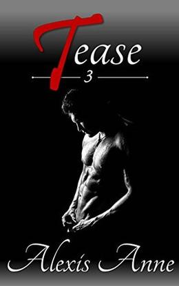 Tease: Volume 3 by Alexis Anne
