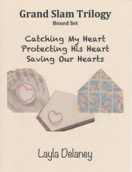 Grand Slam Trilogy: Boxed Set - Catching My Heart, Protecting His Heart, Saving Our Hearts by Layla DeLaney