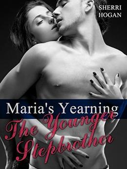 Maria's Yearning: The Younger Stepbrother by Sherri Hogan