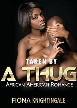 Taken by a Thug by Fiona Knightingale