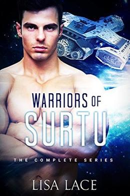 Warriors of Surtu: The Complete Series: A SciFi Alien Romance by Lisa Lace