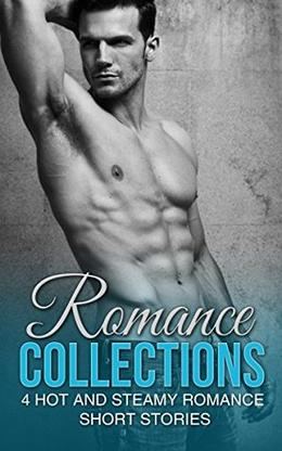 Romance Collections: 4 Hot and Steamy Romance Stories by Kathleen Hope