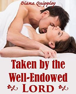Taken by the Well-Endowed Lord by Diana Quippley