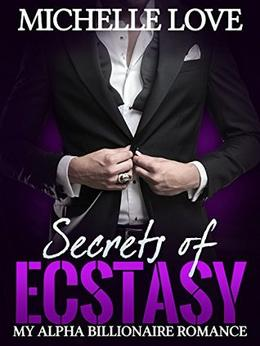 Secrets of Ecstasy by Michelle Love