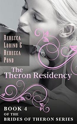 The Theron Residency by Rebecca Anthony Lorino, Rebecca Lorino Pond