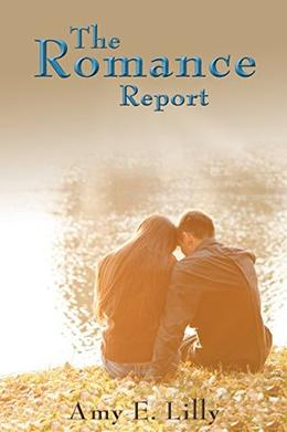 The Romance Report by Amy E. Lilly