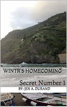 Wintr's Homecoming: Secret Number 1 by Jen A. Durand