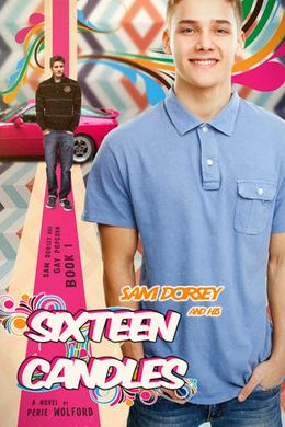 Sam Dorsey And His Sixteen Candles by Perie Wolford